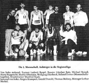 Die erste Mannschaft des TSV Ebs 1985 Der Oberligameister und Aufsteiger in die Regionalliga. stehend: Karpil, Reindl, Rupprecht, Alfsmann, Dürrbeck, Gerner, Raab  unten: Krampert, Dusold, Smith, Merkel